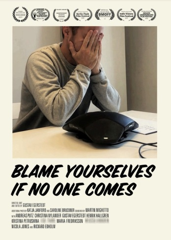 Blame Yourselves If No One Comes