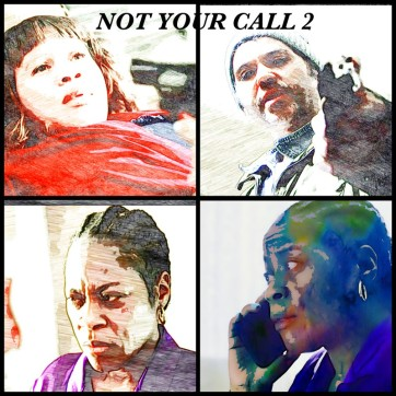 Not Your Call 2: The Confrontation