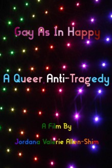 Gay as in Happy: A Queer Anti-Tragedy