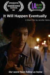 It Will Happen Eventually