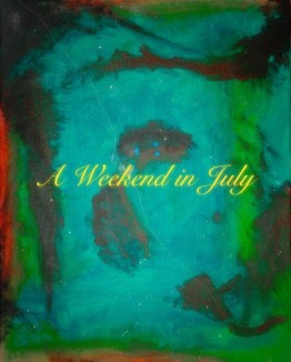 A Weekend in July